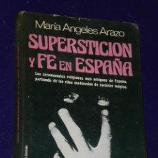 Libros de segunda mano: SUPERSTICIÓN Y FE EN ESPAÑA.. Lote 26617310