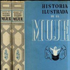 Libros de segunda mano: HISTORIA ILUSTRADA DE LA MUJER - DOS TOMOS (1946). Lote 26666135