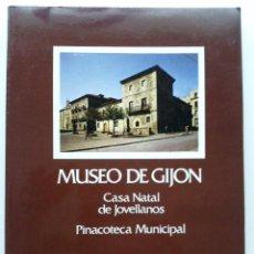 Libros de segunda mano: MUSEO DE GIJON . CASA NATAL DE JOVELLANOS . PINACOTECA MUNICIPAL . AYUNTAMIENTO DE GIJON . 1978. Lote 26680855