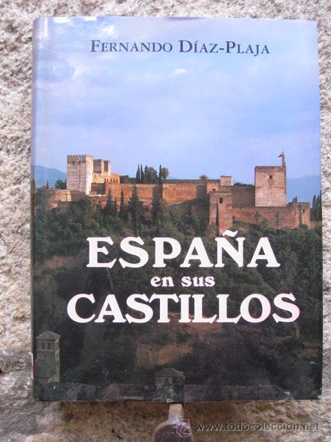 ESPAÑA EN SUS CASTILLOS - FERNANDO DIAZ PLAJA - EDICIONES MAEVA, S.A., MADRID, 1995 + INFO (Libros de Segunda Mano - Historia - Otros)