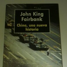 Libros de segunda mano: CHINA, UNA NUEVA HISTORIA (DE JOHN KING FAIRBANK) ED. ANDRÉS BELLO (1996) RARÍSIMO! JOYA!!!. Lote 26690983