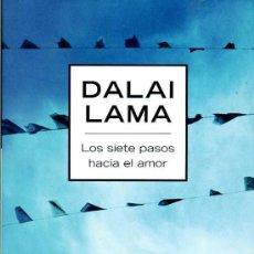 Libros de segunda mano: DALAI LAMA : LOS SIETE PASOS HACIA EL AMOR. Lote 26744622