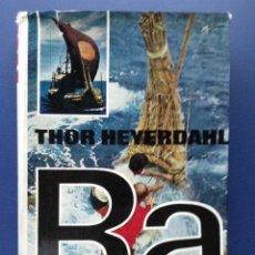 Libros de segunda mano: LAS EXPEDICIONES RA - THOR HEYERDAHL - EDITORIAL JUVENTUD - 1972 - VIAJES. Lote 26797045