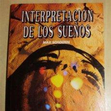 Libros de segunda mano: = INTERPRETACION DE LOS SUEÑOS = MAX SCHOLTEN = ABECEDARIO DE LOS SUEÑOS. Lote 26806497