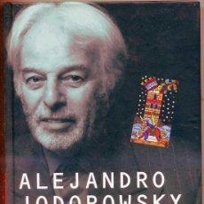 Libros de segunda mano: ALEJANDRO JODOROWSKI : LA DANZA DE LA REALIDAD . Lote 26824491