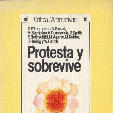 Libros de segunda mano: PROTESTA Y SOBREVIVE VARIOS AUTORES CRÍTICA ALTERNATIVAS HERMANN BLUME 1983. Lote 26831328