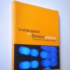 Libros de segunda mano: LA EMANCIPACIÓN DE LA LITERATURA ASTURIANA. CRÓNICA Y BALANCE DE LA NARRATIVA CONTEMPORÁNEA.. Lote 26839072