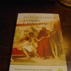 Libros de segunda mano: JOSEP M. ALBAIGES, ALCIBIADES, PRIMER GRIEGO. ED. EL ANDEN, 2007. Lote 26872848