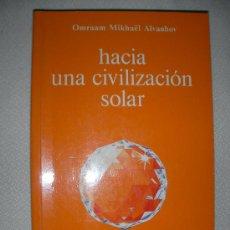Libros de segunda mano: HACIA UNA CIVILIZACION SOLAR. Lote 26892216