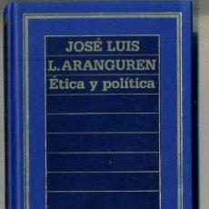 Libros de segunda mano: JOSÉ LUIS ARANGUREN : ÉTICA Y POLÍTICA. Lote 27234463
