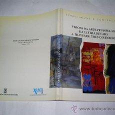 Libros de segunda mano: SEMELLANZAS E CONTRASTES VISIONS DA ARTE PENINSULAR DA ÚLTIMA DÉCADA A TRAVÉS DE 3 COLECIÓNS RM50740. Lote 26930745
