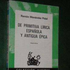 Libros de segunda mano: DE PRIMITIVA LIRICA ESPAÑOLA Y ANTIGUA EPICA, DE RAMON MENENDEZ PIDAL. Lote 26933999