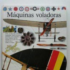 Libros de segunda mano: MAQUINAS VOLADORAS - BIBLIOTECA VISUAL - CIRCULO DE LECTORES. Lote 268581614