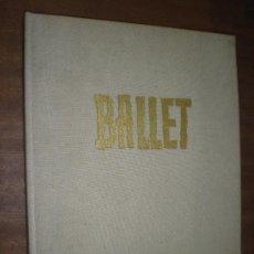 Libros de segunda mano: BALLET TEXTO DE SEBASTIAN GASCH 40 GOUACHES DE AGUILAR MORE EDITORIAL PENTAGONO BARCELONA 1958. Lote 27150194