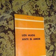 Libros de segunda mano: LOS HIJOS ANTE EL AMOR INSTITUTO CATOLICO DE ESTUDIOS SOCIALES DE BARCELONA 2ª EDICION 1957. Lote 27275137