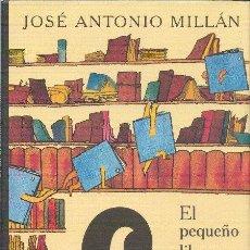 Libros de segunda mano: EL PEQUEÑO LIBRO QUE AÚN NO TENÍA NOMBRE JOSE ANTONIO MILLÁN CIRCULO DE LECTORES 1998. Lote 27291986