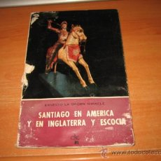 Libros de segunda mano: SANTIAGO EN AMERICA Y EN INGLATERRA Y ESCOCIA ERNESTO LA ORDEN MIRACLE PUBLICACIONES ESPAÑOLAS 19. Lote 27292258