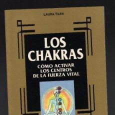 Libros de segunda mano: LOS CHAKRAS -CÓMO ACTIVAR LOS CENTROS DE LA FUERZA VITAL - POR LAURA TUAN · EDITORIAL DE VECCHI,1997. Lote 27316254