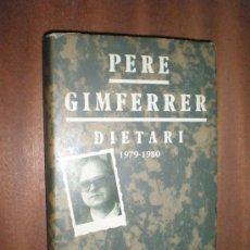 Libros de segunda mano: PERE GIMFERRER DIETARI (1979-1980)EDICIONS 62 1981(1ª EDICIO) PROLEG DE J.M.CASTELLET. Lote 27400319