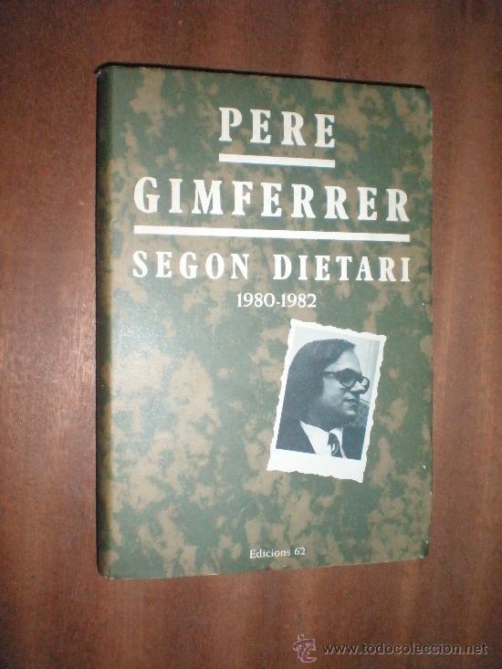 PERE GIMFERRER SEGON DIETARI (1980-1982) EDICIONS 62 1982 (1ª EDICIÖ) (Libros de Segunda Mano (posteriores a 1936) - Literatura - Otros)