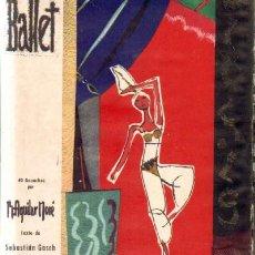 Libros de segunda mano: BALLET. 40 GOUACHES POR M. AGUILAR MORE. TEXTO DE SEBASTIAN GASCH (A-ART-851). Lote 27328550