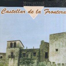 Libros de segunda mano: MONUMENTOS DE LA PROVINCIA DE CADIZ PUEBLO A PUEBLO Nº 13 CASTELLAR DE LA FRONTERA A-CA-1188,4. Lote 211278477