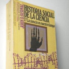 Libros de segunda mano: LA CIENCIA EN NUESTRO TIEMPO / BERNAL, JOHN D.. Lote 140729709