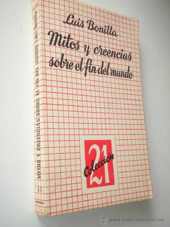 MITOS Y CREENCIAS SOBRE EL FIN DEL MUNDO. / BONILLA, LUIS (Libros de Segunda Mano - Parapsicología y Esoterismo - Otros)