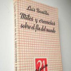Libros de segunda mano: MITOS Y CREENCIAS SOBRE EL FIN DEL MUNDO. / BONILLA, LUIS. Lote 27475550