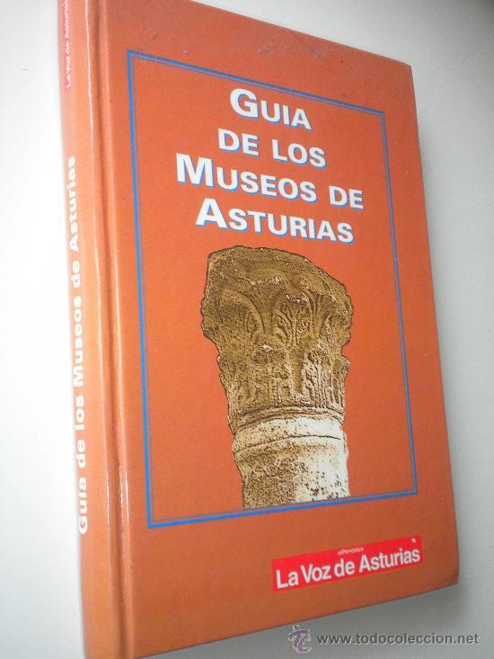 GUÍA DE LOS MUSEOS DE ASTURIAS (Libros de Segunda Mano - Bellas artes, ocio y coleccionismo - Otros)