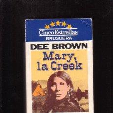 Libros de segunda mano: MARY LA CREEK /POR: DEE BROWN - TEMA: INDIOS AMERICANOS. Lote 30756966