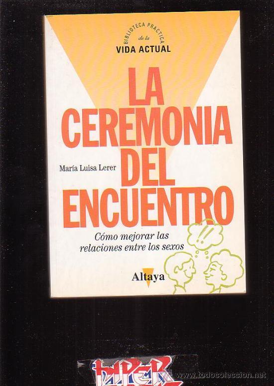 LA CEREMONIA DEL ENCUENTRO /POR: MARIA LUISA LERER (Libros de Segunda Mano - Pensamiento - Otros)