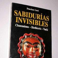 Libros de segunda mano: SABIDURÍAS INVISIBLES. DOUCHAN GERSI. CHAMANISMO HECHICERÍA VUDÚ. FONTANA FANTÁSTICA, MARTÍNEZ ROCA.. Lote 27534658