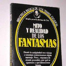 Libros de segunda mano: MITO Y REALIDAD DE LOS FANTASMAS. ROSA INSÚA. TEMAS OCULTOS Nº 5. JIMÉNEZ DEL OSO. UVE 1980. Lote 29436481