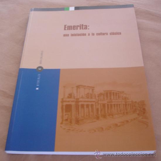 EMERITA: UNA INICIACION A LA CULTURA CLÁSICA. (Libros de Segunda Mano - Historia - Otros)