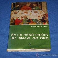 Libros de segunda mano: DE LA EDAD MEDIA AL SIGLO DE ORO. Lote 27663744