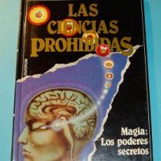 Libros de segunda mano: MAGIA: LOS PODERES SECRETOS. LAS CIENCIAS PROHIBIDAS. ENCICLOPEDIA DEL OCULTISMO Nº 3. Lote 27673180