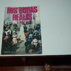 Libros de segunda mano: MIS BODAS REALES, VOLUMEN 2. DE JAIME PEÑAFIEL. PRIMERA EDICIÓN. 1976. Lote 27628887