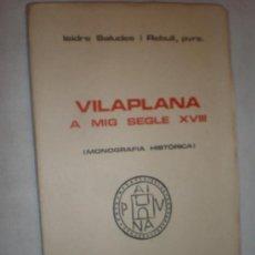 Libros de segunda mano: ISIDRE SALUDES I REBULL VILAPLANA A MIG SEGLE XVIII (MONOGRAFIA HISTORICA) TARRAGONA 1978. Lote 27710553