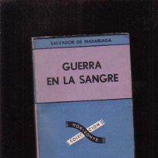 Libros de segunda mano: GUERRA EN LA SANGRE /POR: SALVADOR DE MADARIAGA - EDITA : EDITORIAL SUDAMERICANA 1957 ARGENTINA. Lote 27738221