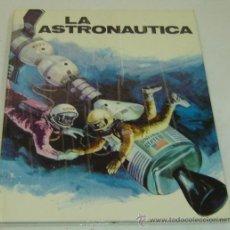 Libros de segunda mano: LA ASTRONAUTICA-PLAZA&JANÉS EDITORES 1974. Lote 27749303