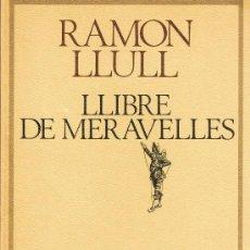 Libros de segunda mano: RAMON LLULL - LLIBRE DE MERAVELLES - Nº 36. Lote 28620628