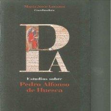 Libros de segunda mano: ESTUDIOS SOBRE PEDRO ALFONSO DE HUESCA. Mª JESÚS LACARRA. Lote 114601999