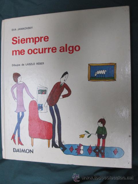 SIEMPRE ME OCURRE ALGO - EVA JANIKOVSKY , DIBUJOS DE LASZLO REBER -EDI DAIMON 1977 (Libros de Segunda Mano - Literatura Infantil y Juvenil - Otros)