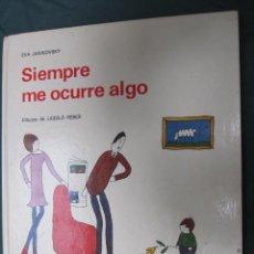 Libros de segunda mano: SIEMPRE ME OCURRE ALGO - EVA JANIKOVSKY , DIBUJOS DE LASZLO REBER -EDI DAIMON 1977. Lote 179932587