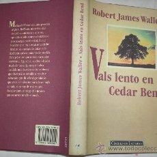 Libros de segunda mano: VALS LENTO EN CEDAR BEND ROBERT JAMES WALLER CÍRCULO DE LECTORES,1995 AB36525.. Lote 27832812