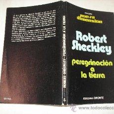 Libros de segunda mano: PEREGRINACIÓN A LA TIERRA ROBERT SCHECKLEY. DRONTE,1976 AB36345. . Lote 27840858
