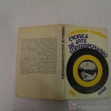 Libros de segunda mano: CRÓNICA DE ARTE CONTEMPORANEO C. RODRIGUEZ-AGUILERA ARIEL,1971 AB36224.. Lote 27867578