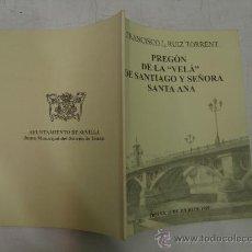 """Libros de segunda mano: PREGÓN DE LA """"VELÁ"""" DE SANTIAGO Y SEÑORA SANTA ANA. 1999 RM35908. Lote 27873802"""