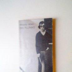 Libros de segunda mano: SIN PLUMAS, WOODY ALLEN, 1980. Lote 27901431